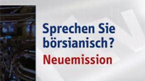 Sprechen Sie börsianisch?: N wie Neuemission
